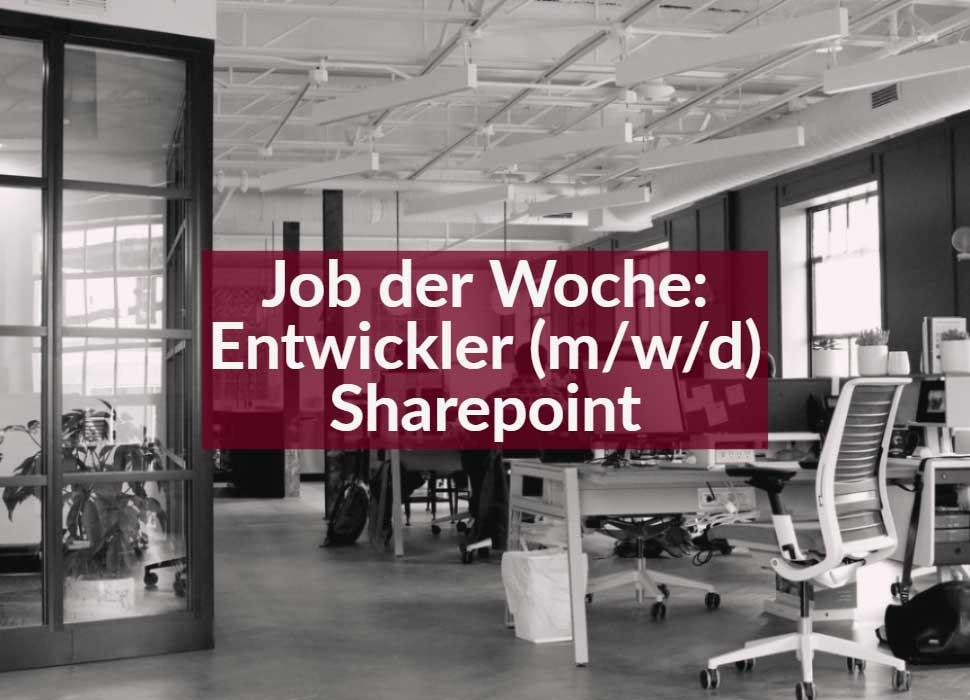 Job der Woche: Entwickler (m/w/d) Sharepoint
