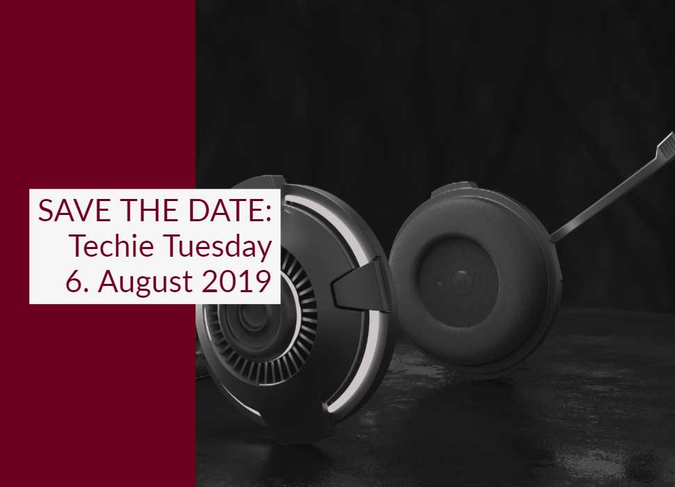 SAVE THE DATE: Techie Tuesday am 6. August 2019