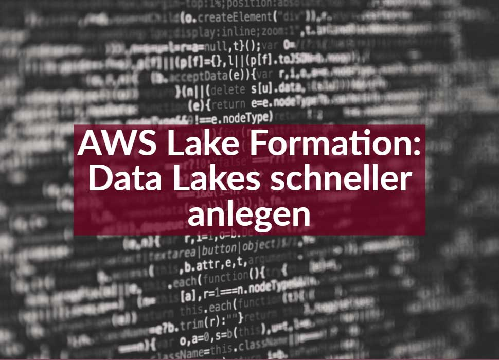 AWS Lake Formation Data Lakes schneller anlegen