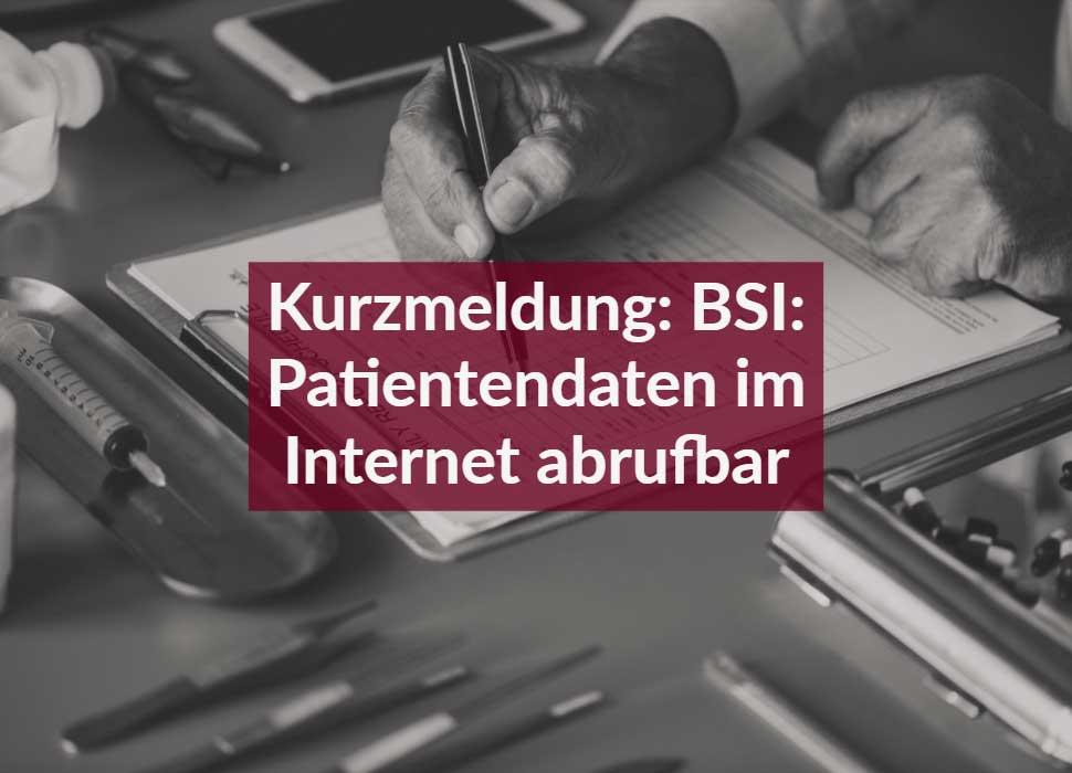 Kurzmeldung: BSI: Patientendaten im Internet abrufbar