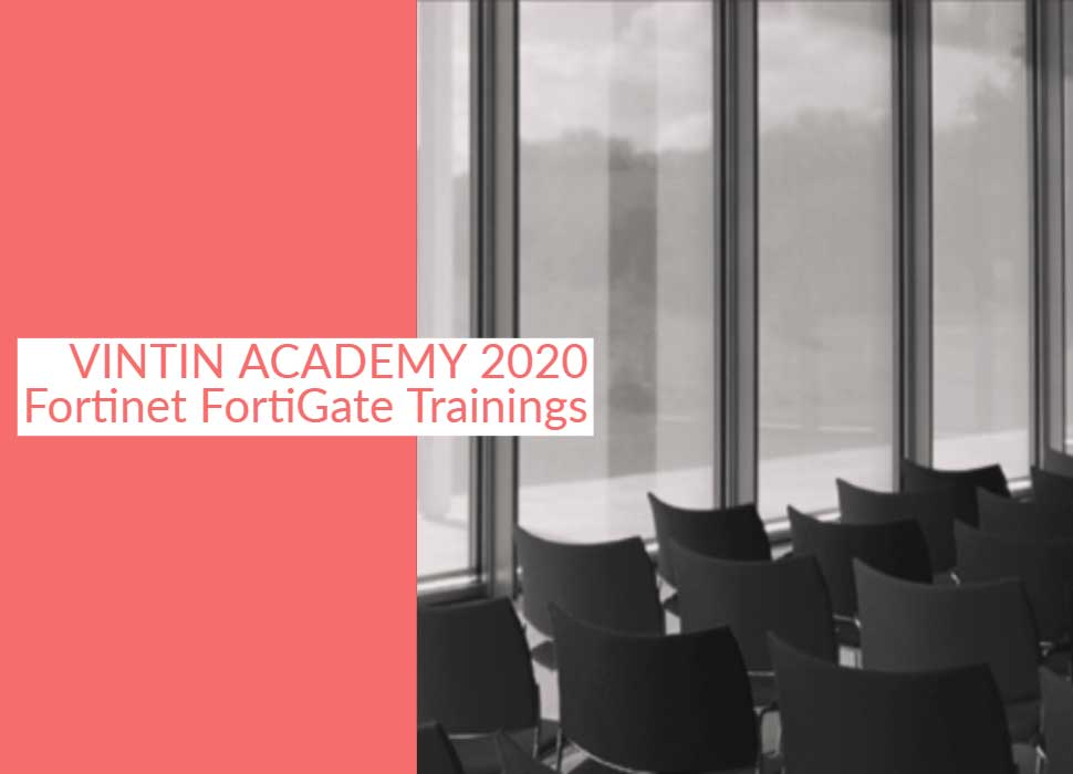 VINTIN Academy 2020: FortiNet FortiGate Basis/Advanced Training