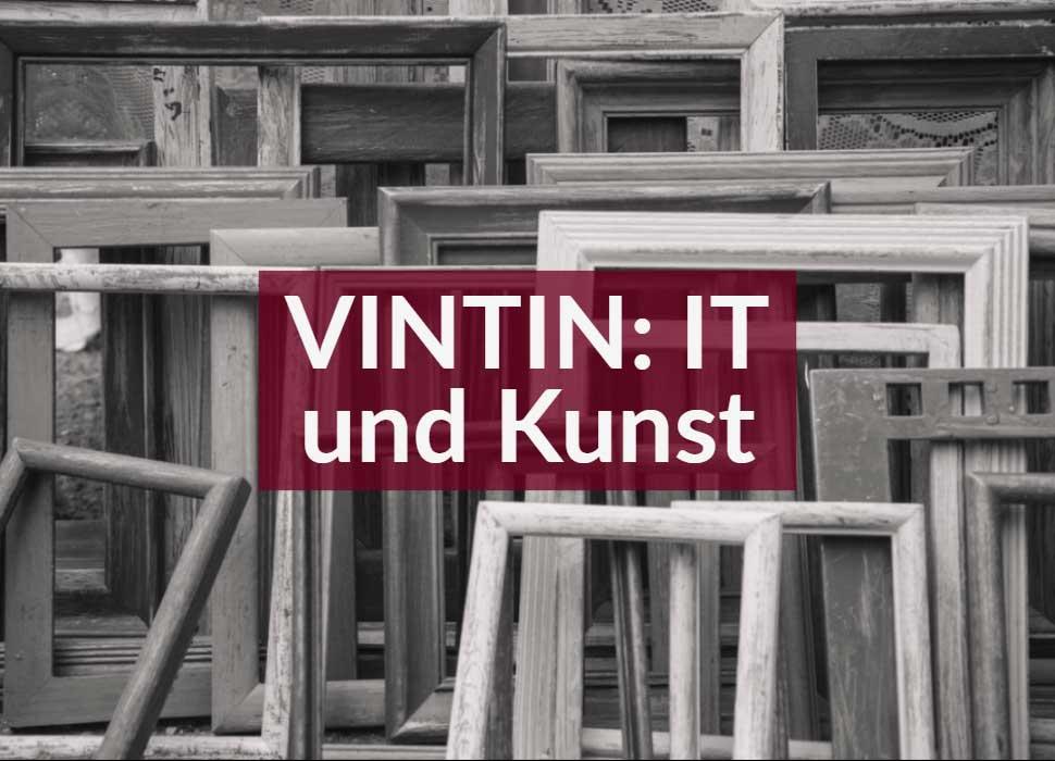 VINTIN: IT und Kunst