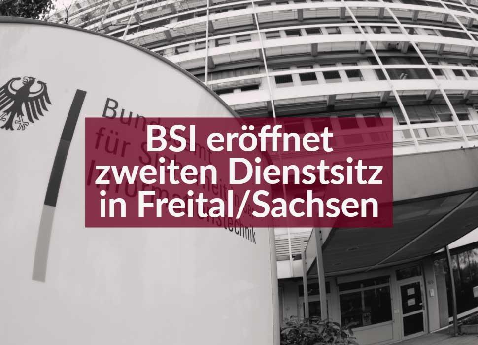 BSI eröffnet zweiten Dienstsitz in Freital/Sachsen