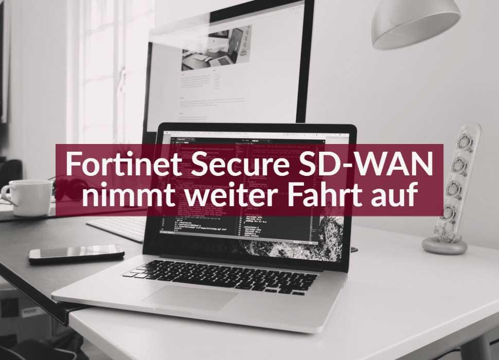 Fortinet Secure SD-WAN nimmt weiter Fahrt auf