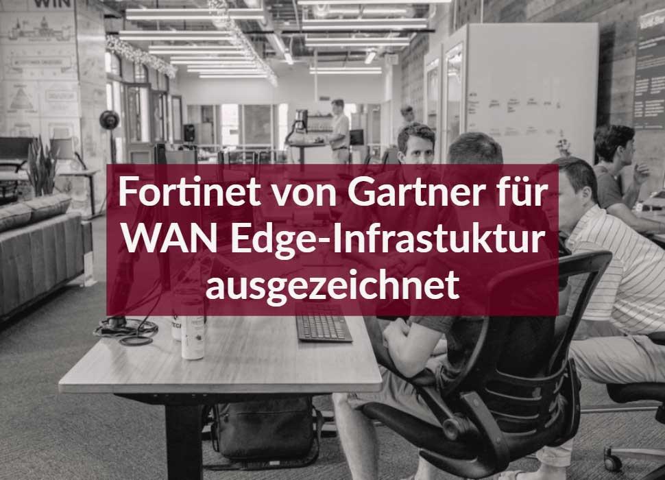 Fortinet von Gartner für WAN Edge-Infrastuktur ausgezeichnet