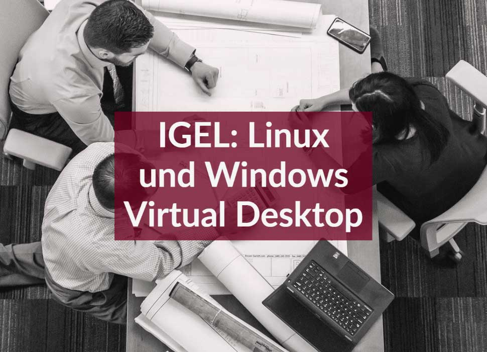 IGEL: Linux und Windows Virtual Desktop