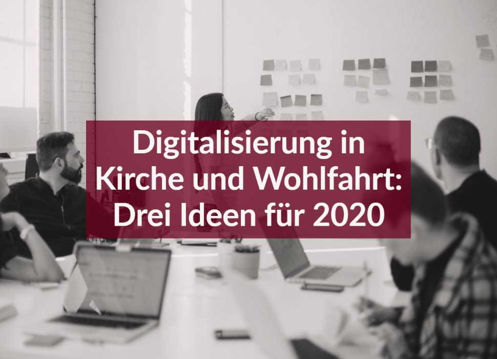 Digitalisierung in Kirche und Wohlfahrt: Drei Ideen für 2020