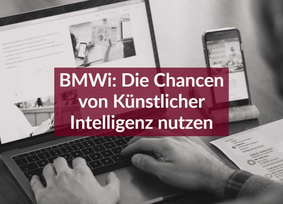 BMWi: Die Chancen von Künstlicher Intelligenz nutzen