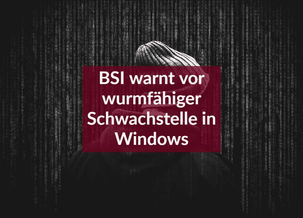 BSI warnt vor wurmfähiger Schwachstelle in Windows