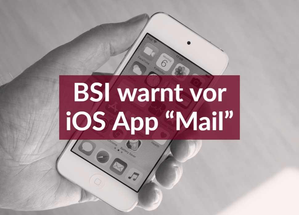 """BSI warnt vor iOS App """"Mail"""""""
