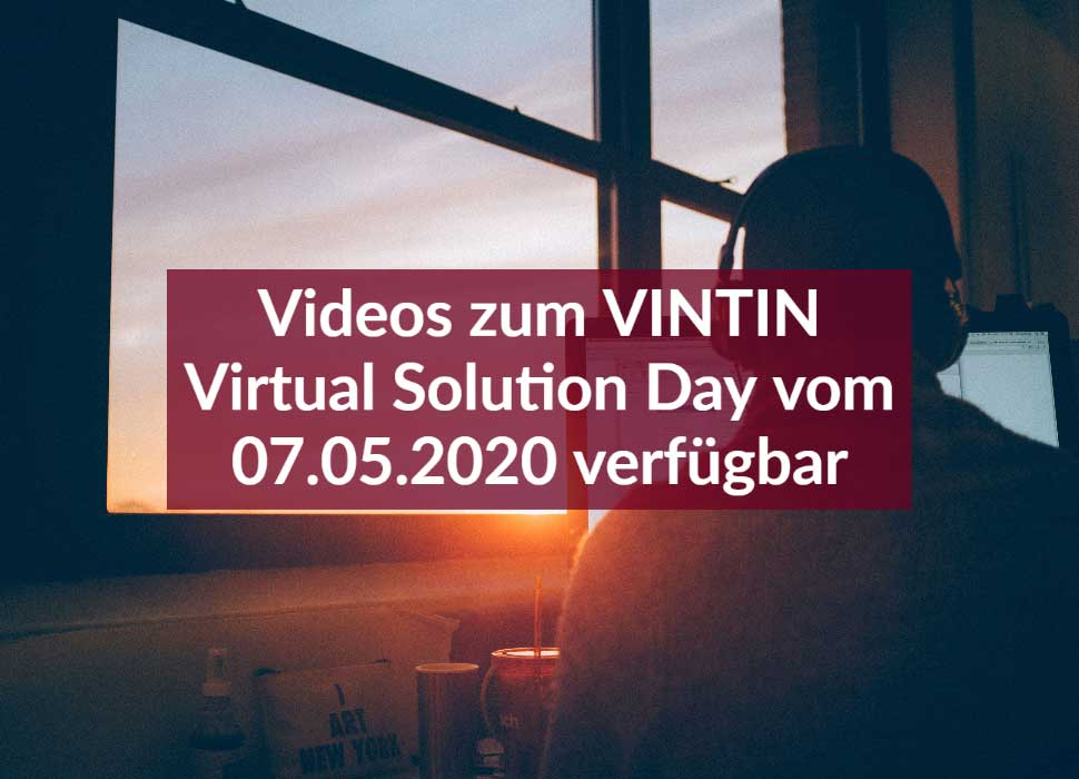 Videos zum VINTIN Virtual Solution Day vom 07.05.2020 verfügbar