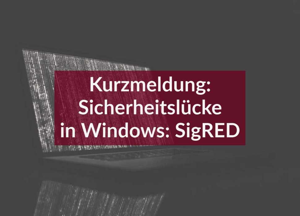 Kurzmeldung: Sicherheitslücke in Windows: SigRED
