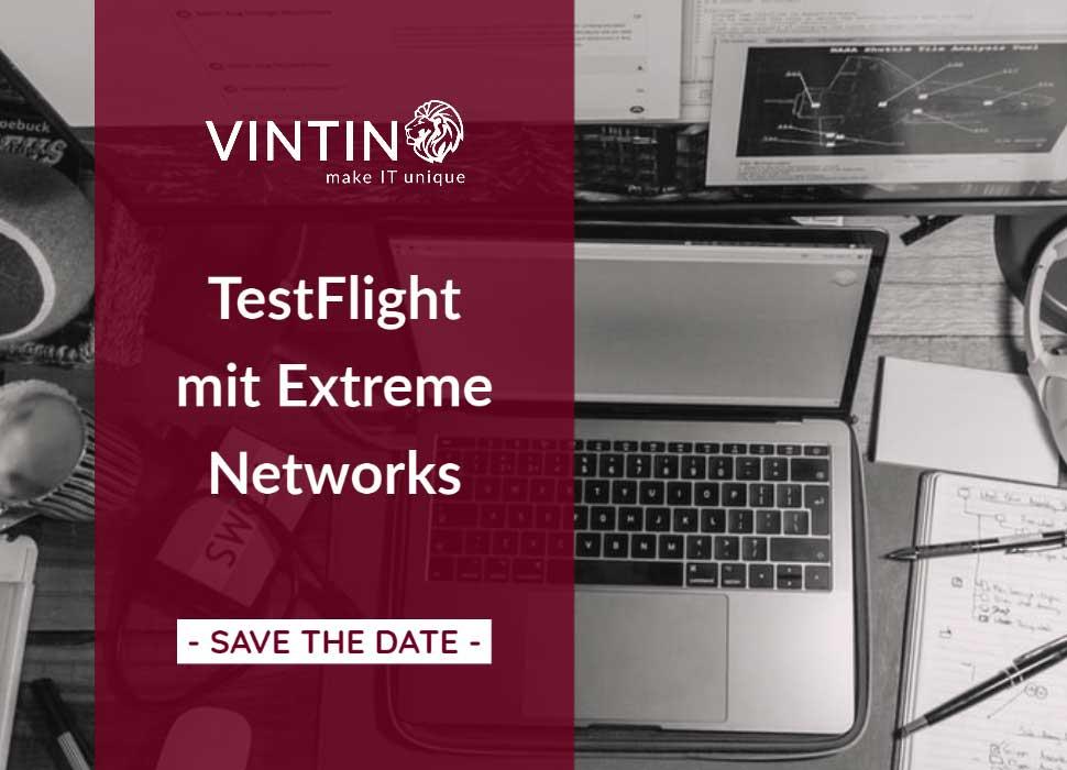 VINTIN Webinar: TestFlight mit Extreme Networks