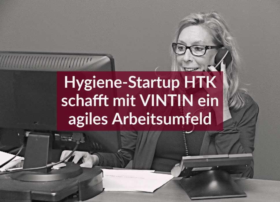 Hygiene-Startup HTK schafft mit VINTIN ein agiles Arbeitsumfeld