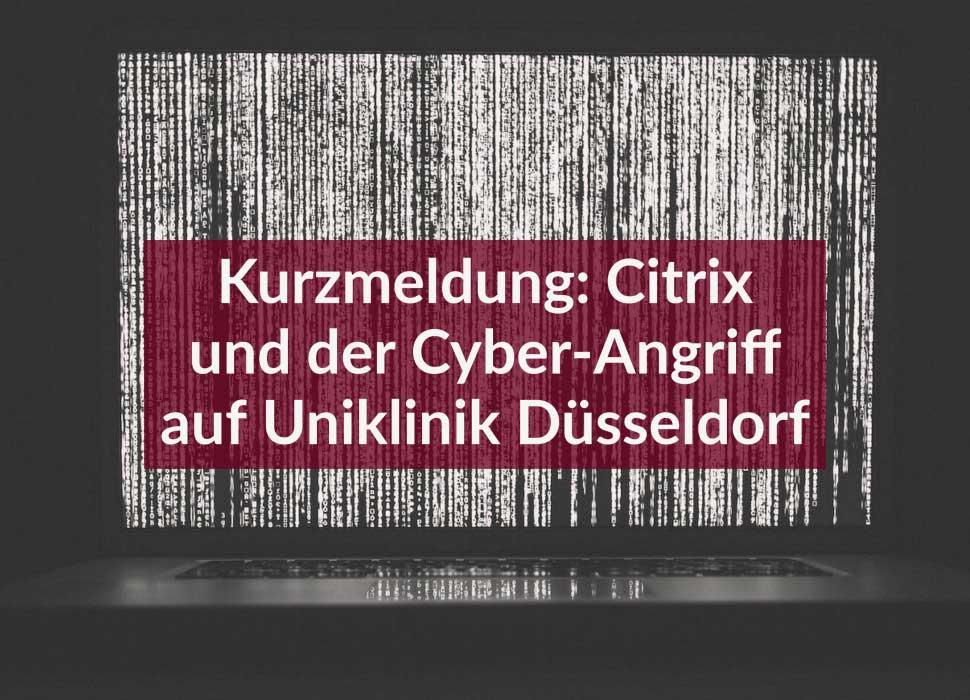 Kurzmeldung: Citrix und der Cyber-Angriff auf Uniklinik Düsseldorf
