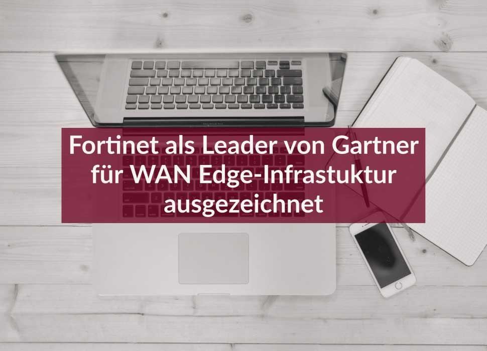Fortinet als Leader von Gartner für WAN Edge-Infrastuktur ausgezeichnet