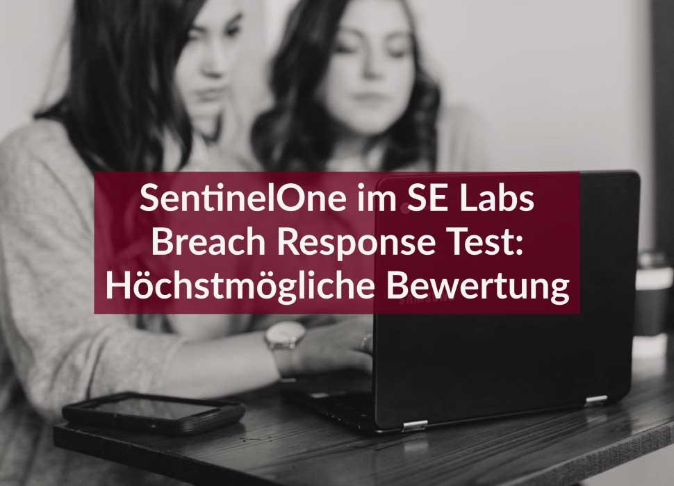 SentinelOne im SE Labs Breach Response Test: Höchstmögliche Bewertung