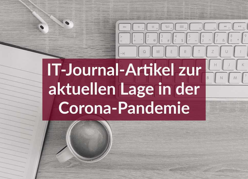 IT-Journal-Artikel zur aktuellen Lage in der Corona-Pandemie