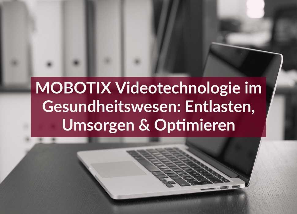 MOBOTIX Videotechnologie im Gesundheitswesen: Entlasten, Umsorgen & Optimieren