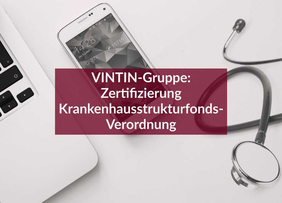 VINTIN-Gruppe: Zertifizierung Krankenhausstrukturfonds-Verordnung