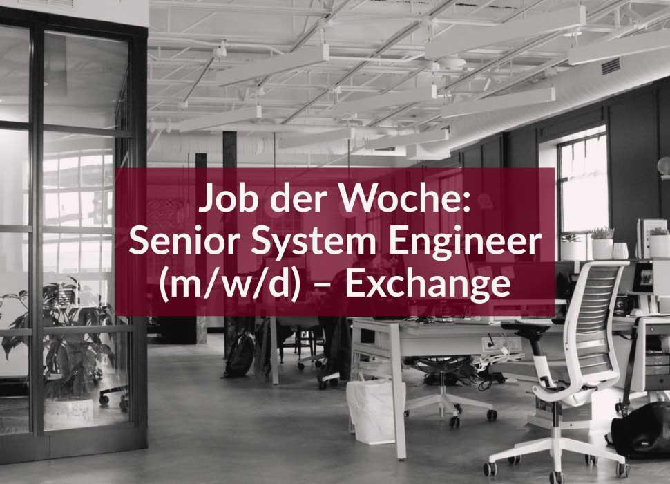 Job der Woche: Senior System Engineer (m/w/d) – Exchange
