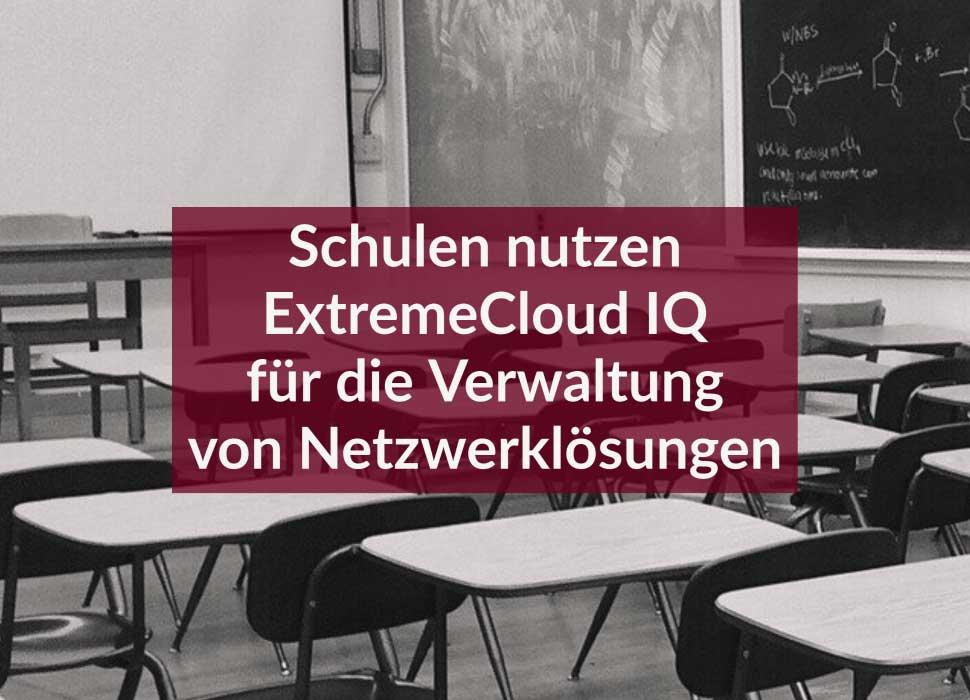 Schulen nutzen ExtremeCloud IQ für die Verwaltung von Netzwerklösungen