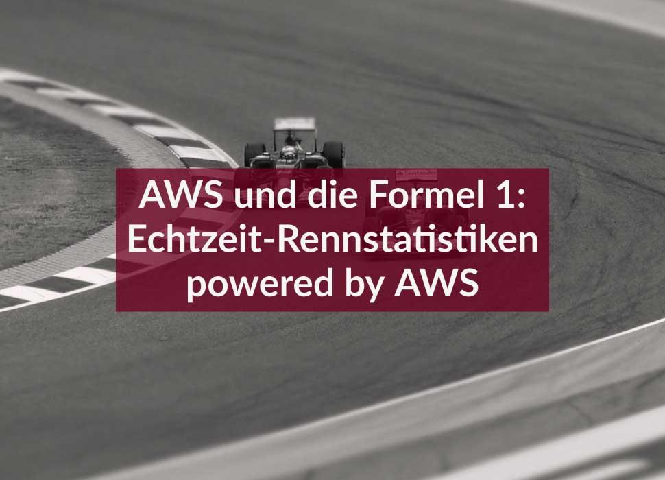 AWS und die Formel 1: Echtzeit-Rennstatistiken powered by AWS