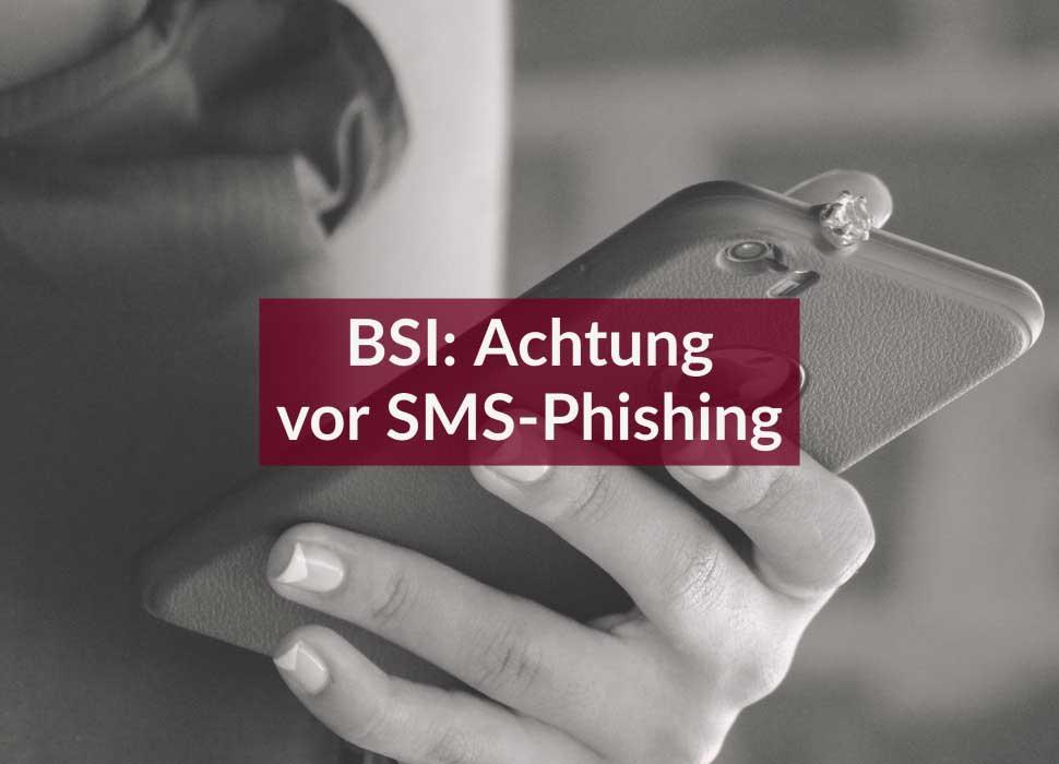 BSI: Achtung vor SMS-Phishing