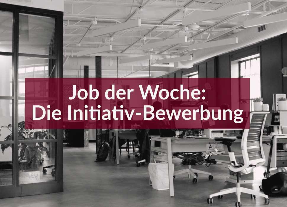 Job der Woche: Die Initiativ-Bewerbung