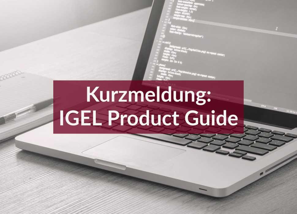 Kurzmeldung: IGEL Product Guide