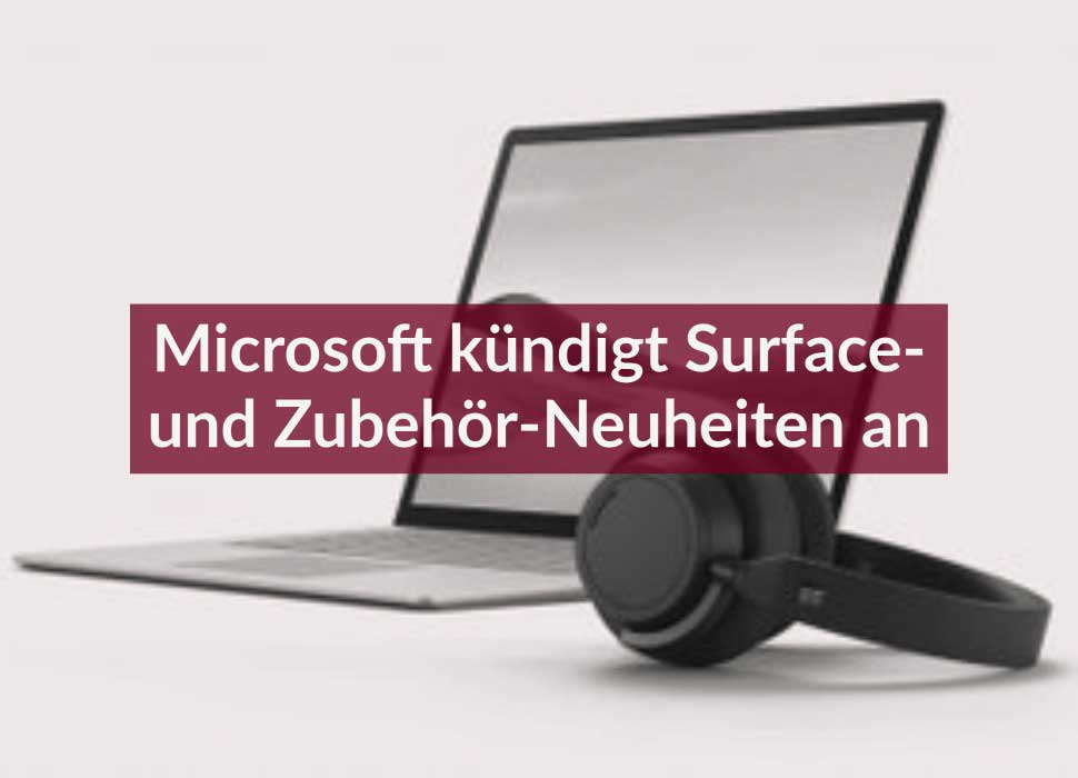 Microsoft kündigt Surface- und Zubehör-Neuheiten an