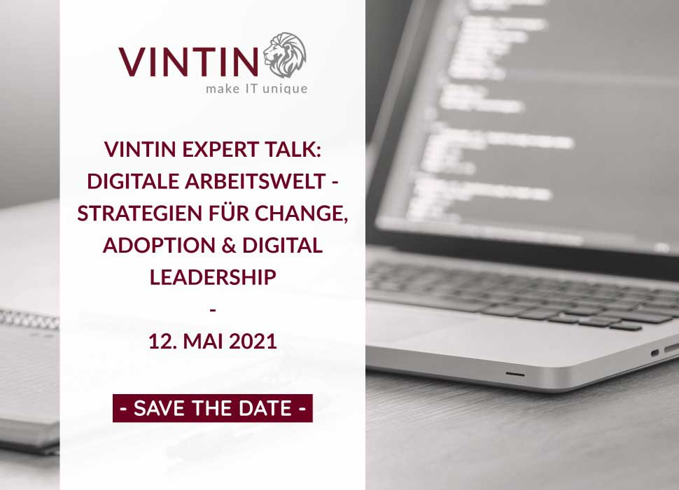 VINTIN Expert Talk im Mai 2021: Digitale Arbeitswelt – Strategien für Change, Adoption & Digital Leadership