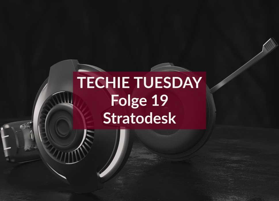 TECHIE TUESDAY Folge 19 Stratodesk