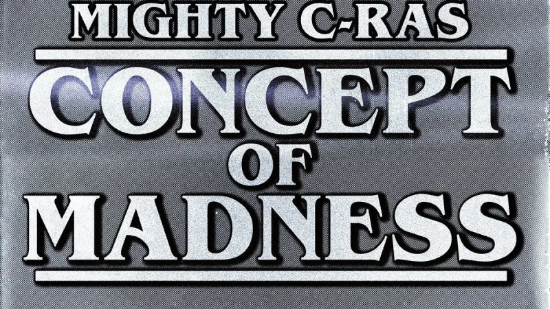 Pre-Order: Mighty C-Ras - Concept of Madness