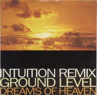 "Ground Level - Dreams Of Heaven (Intuition Remixes) (12"")"