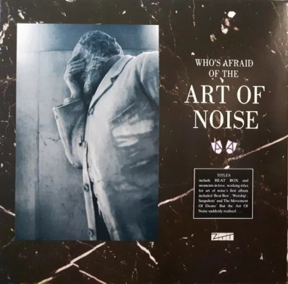 The Art Of Noise - Who's Afraid Of The Art Of Noise (LP, Album)