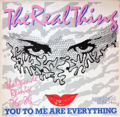 "The Real Thing - You To Me Are Everything (The Decade Remix 76-86) (12"")"