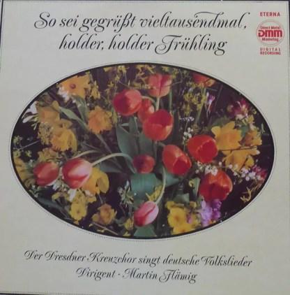 Dresdner Kreuzchor, Martin Flämig - So sei gegrüßt vieltausendmal, holder, holder Frühling (LP)