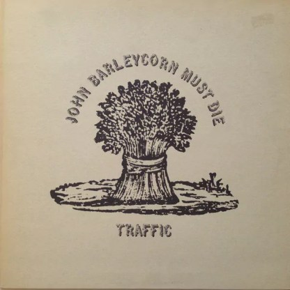 Traffic - John Barleycorn Must Die (LP, Album, RE, Gat)