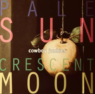 Cowboy Junkies - Pale Sun, Crescent Moon (2xLP, Album, RE, Gat)
