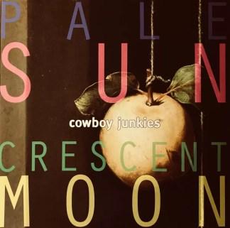 Cowboy Junkies - Pale Sun, Crescent Moon (2xLP, Album, RE, Gat)
