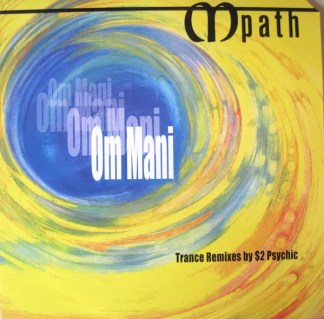 "Mpath - Om Mani (Trance Remixes By $2 Psychic) (12"", Maxi)"