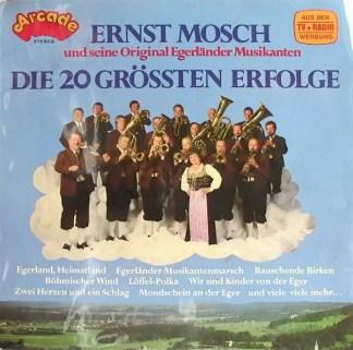 Ernst Mosch Und Seine Original Egerländer Musikanten - Die 20 Grössten Erfolge (LP, Comp)