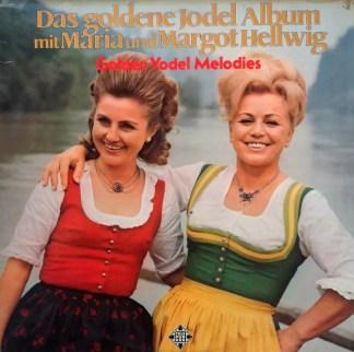 Maria & Margot Hellwig - Das Goldene Jodel Album Mit Maria Und Margot Hellwig - Golden Yodel Melodies (2xLP, Comp, RE)
