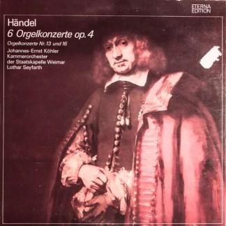 Händel* - Johannes-Ernst Köhler, Kammerorchester Der Staatskapelle Weimar, Lothar Seyfarth - 6 Orgelkonzerte Op. 4  (2xLP)