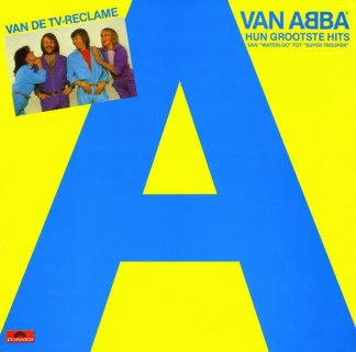 ABBA - A Van ABBA - Hun Grootste Hits (Hun Grootste Hits Van »Waterloo« Tot »Super Trouper«) (LP, Comp)