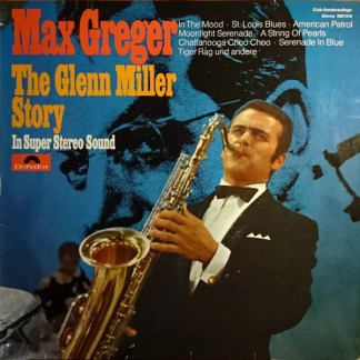 Max Greger - The Glenn Miller Story In Super Stereo Sound (LP, Album, Club)