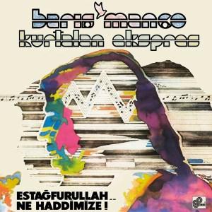BARIŞ MANCO - ESTAFURULLAH NE HADDİMİZE - Vinyl, LP, Album, Reissue