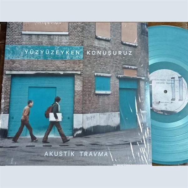 YÜZYÜZEYKEN KONUŞURUZ - AKUSTİK TRAVMA LP - Vinyl, LP, - PLAK