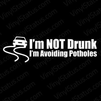 Im-Not-DrunkIm-avoiding-potholes